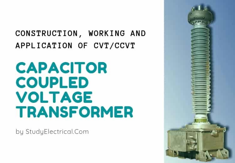 Capacitor Coupled Voltage Transformer (CVT or CCVT) - Construction