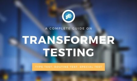 Power Transformer Testing Methods – Type, Routine & Special Tests