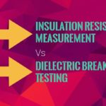 insulation resistance measurement vs dielectric breakdown testing
