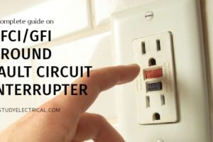 Complete Guide on Ground Fault Circuit Interrupters