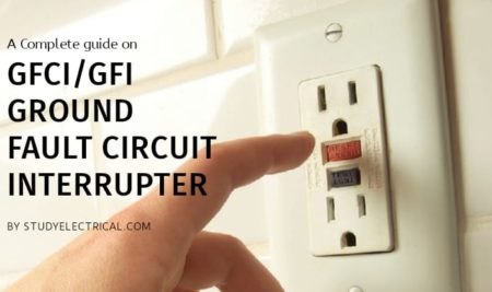 GFCI (Ground Fault Circuit Interrupter) – Working, Types, Installing and Troubleshooting