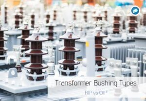 Transformer Bushing Types