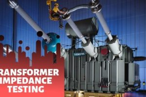 Transformer Impedance Testing