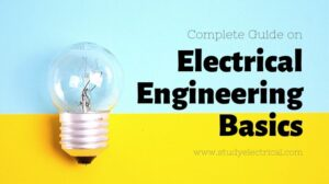 Electrical Engineering Basics - The ultimate guide