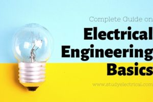 Electrical Engineering Basics – The ultimate guide