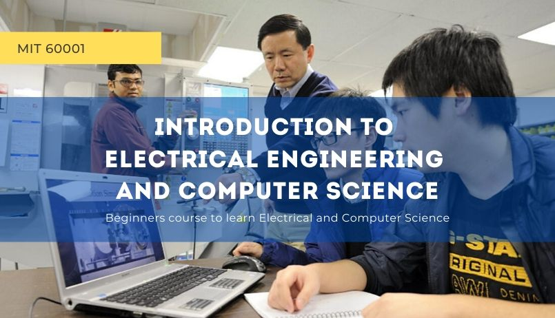 Introduction to Electrical Engineering and Computer Science (1)