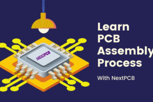 PCB Assembly Process with NextPCB
