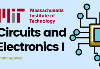 MIT Circuits and Electronics 1: Basic Circuit Analysis
